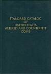 Altered and Counterfeit US Coins, 1st Ed.