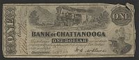 Chattanooga, TN, 1863 $1 Bank of Chattanooga