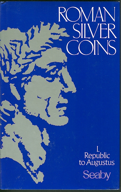 Roman Silver Coins: The Republic to Augustus, Vol. 1