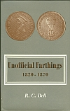 Unofficial Farthings 1820-1870 by R.C. Bell, 1970